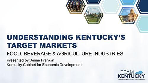 Understanding Kentucky's Target Markets: Food, Beverage & Agriculture Industries